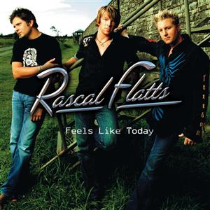 Rascal Flatts - Feels Like Today - MP3 Download