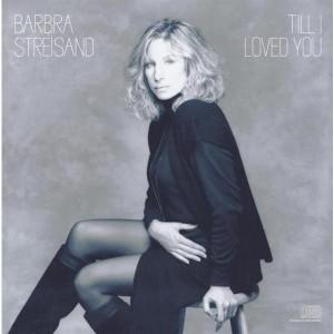 Barbra Streisand - Till I Loved You - Digital Download
