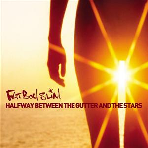 Fatboy Slim - Halfway Between The Gutter And The Stars - MP3 Download