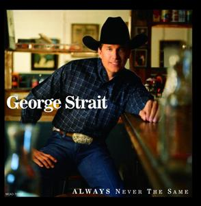 George Strait - Always Never The Same - MP3 Download