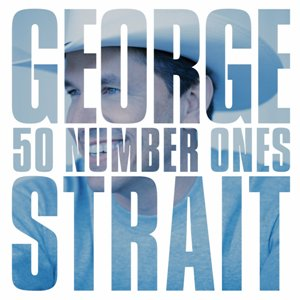 George Strait - 50 Number Ones - MP3 Download