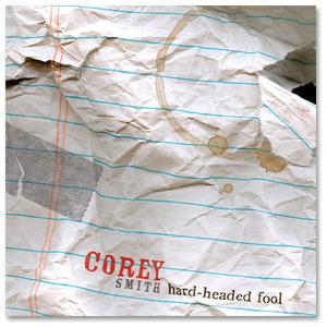 Corey Smith - Hard-Headed Fool CD ( 2008 )