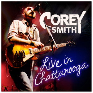 Corey Smith - Live in Chattanooga CD (2012)