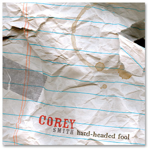 Corey Smith - Hard Headed Fool - MP3 Download