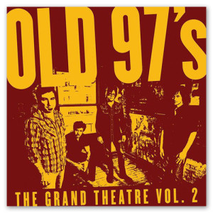 Old 97s The Grand Theatre Volume Two CD