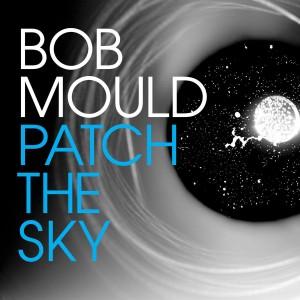 Bob Mould - Patch The Sky CD