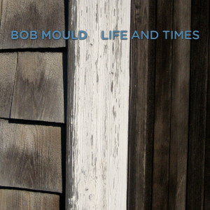 Bob Mould - Life and Times Digital Download
