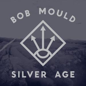 Bob Mould - Silver Age Digital Download
