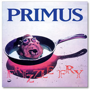 Primus- Frizzle Fry CD