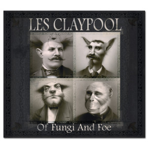 Les Claypool - Of Fungi And Foe CD