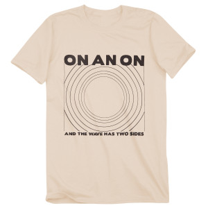 ON AN ON - And the Wave Has Two Sides Cream T-Shirt