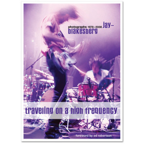 Traveling on a High Frequency - Jay Blakesberg - Photographs 1978–2008 – Hardcover