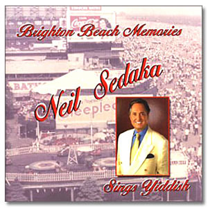 Brighton Beach Memories - Neil Sedaka Sings Yiddish - CD