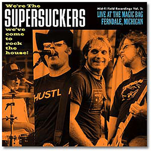 The Supersuckers - Mid-Fi Field Recordings Vol. 2: Live at The Magic Bag, Ferndale, MI - CD