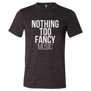 Nothing Too Fancy Music T-Shirt