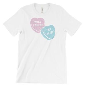 Will You Be My Alibi Unisex T-Shirt