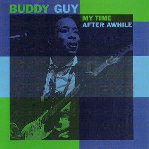 Buddy Guy - My Time After Awhile CD