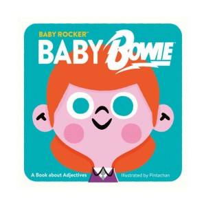 Baby Bowie: A Book About Adjectives (Baby Rocker)