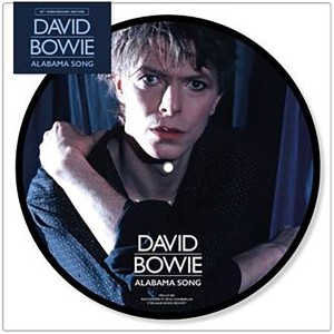 """David Bowie Alabama Song 40th Anniversary LP (7"""" Picture Disc)"""
