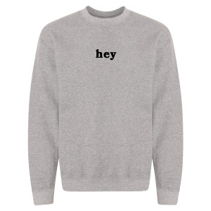Hey Grey Crewneck Sweatshirt + Digital Download