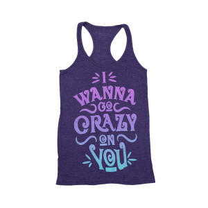 Crazy On You Racer Tank