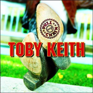 Toby Keith - Pull My Chain - MP3 Download