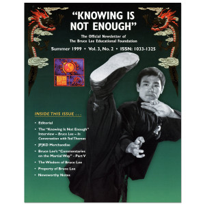 Bruce Lee - Knowing Is Not Enough Newsletter Summer 1999