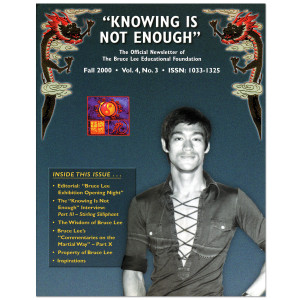 Bruce Lee - Knowing Is Not Enough Newsletter Fall 2000