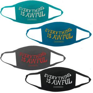Everything Is Awful Face Mask - single mask
