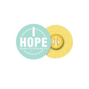 """""""I Hope"""" Pin"""