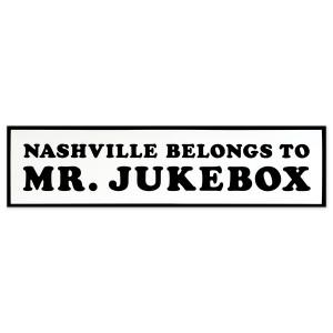 Nashville Belongs to Mr. Jukebox Sticker