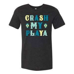 Crash My Playa 2019 Main Event T-Shirt #2