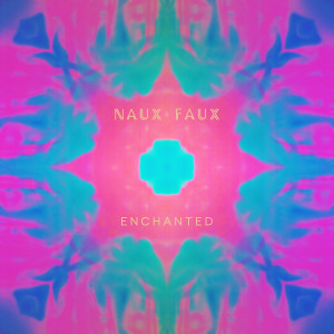 Naux Faux - Enchanted Digital Download