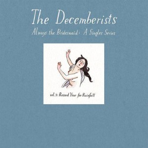The Decemberists 'Always the Bridesmaid: Single Series Vol. 3 A Record Year For Rainfall' Vinyl LP