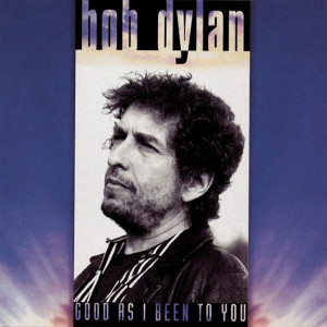Good As I Been To You CD