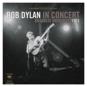 Bob Dylan In Concert: Brandeis University 1963 CD