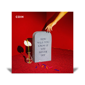 Coin: How Will You Know If You Never Try CD