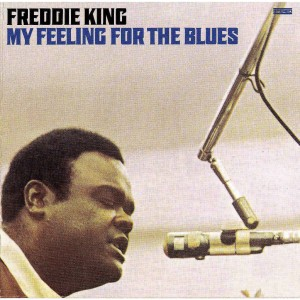 Freddie King - My Feeling for The Blues CD