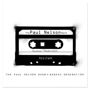 The Paul Nelson Band - Badass Generation (Limited Edition/Digipak)