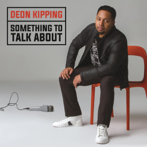 Deon Kipping : Something To Talk About CD
