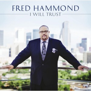 Fred Hammond: I Will Trust CD