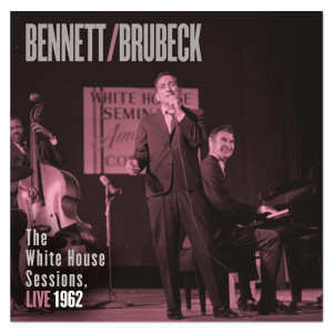 Bennett & Brubeck: The White House Sessions, Live 1962 CD
