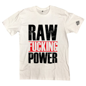 Raw Fucking Power T-shirt