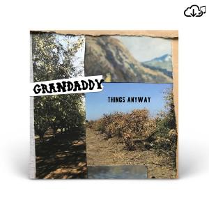Grandaddy: Things Anyway