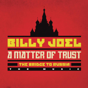 Billy Joel - A Matter of Trust - The Bridge to Russia