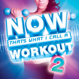 Now That's What I Call A Workout 2