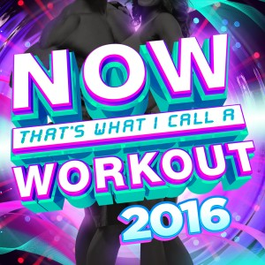 Now That's What I Call A Workout 2016
