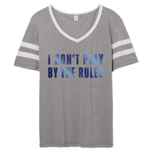 Grace Ladies I Don't Play T-shirt