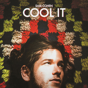 Sam Cohen - Cool It LP