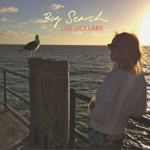 Big Search – Life Dollars LP